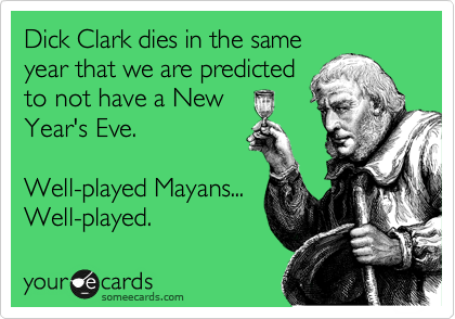 Mayans and Dick Clark